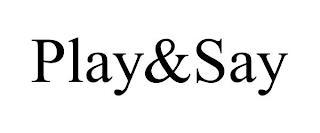 PLAY&SAY trademark