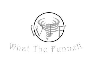 WTF WHAT THE FUNNEL! trademark