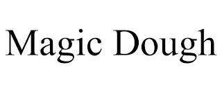 MAGIC DOUGH trademark