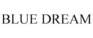 BLUE DREAM trademark