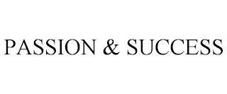 PASSION & SUCCESS trademark