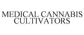 MEDICAL CANNABIS CULTIVATORS trademark