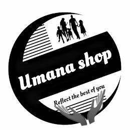 UMANA SHOP REFLECT THE BEST OF YOU trademark