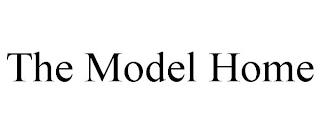 THE MODEL HOME trademark