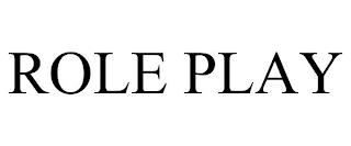 ROLE PLAY trademark