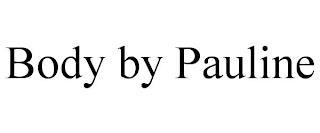 BODY BY PAULINE trademark
