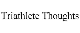 TRIATHLETE THOUGHTS trademark