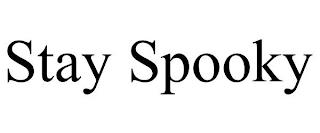 STAY SPOOKY trademark