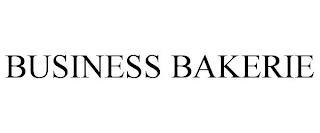 BUSINESS BAKERIE trademark