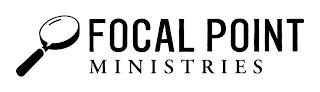 FOCAL POINT MINISTRIES trademark