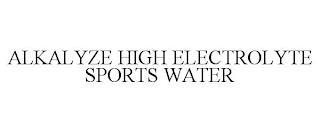 ALKALYZE HIGH ELECTROLYTE SPORTS WATER trademark