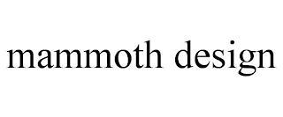 MAMMOTH DESIGN trademark