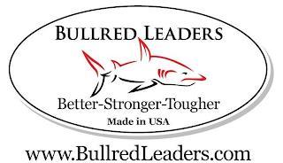 BULLRED LEADERS BETTER-STRONGER-TOUGHERMADE IN USA WWW.BULLREDLEADERS.COM trademark