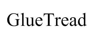 GLUETREAD trademark