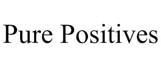 PURE POSITIVES trademark