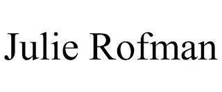 JULIE ROFMAN trademark