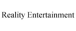 REALITY ENTERTAINMENT trademark