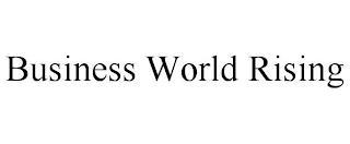 BUSINESS WORLD RISING trademark