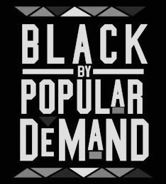 BLACK BY POPULAR DEMAND trademark