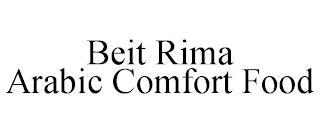 BEIT RIMA ARABIC COMFORT FOOD trademark