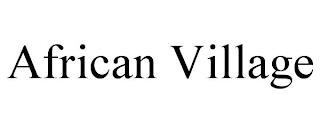 AFRICAN VILLAGE trademark