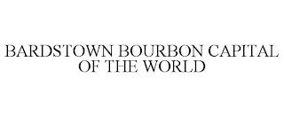 BARDSTOWN BOURBON CAPITAL OF THE WORLD trademark