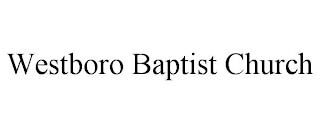 WESTBORO BAPTIST CHURCH trademark