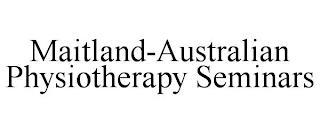 MAITLAND-AUSTRALIAN PHYSIOTHERAPY SEMINARS trademark