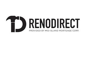RD RENODIRECT PROVIDED BY MID-ISLAND MORTGAGE CORP. trademark