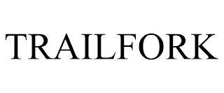 TRAILFORK trademark