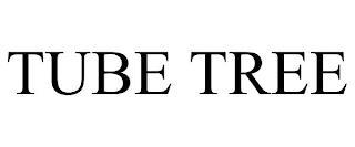 TUBE TREE trademark