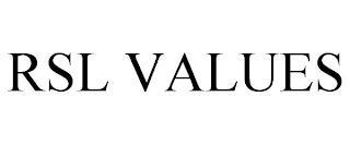 RSL VALUES trademark