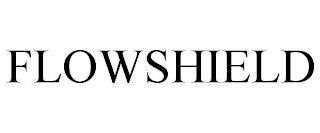 FLOWSHIELD trademark