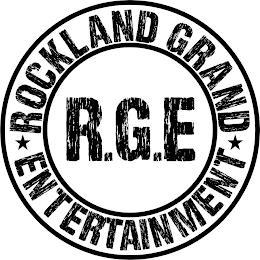 ROCKLAND GRAND ENTERTAINMENT R.G.E trademark