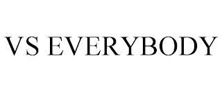 VS EVERYBODY trademark