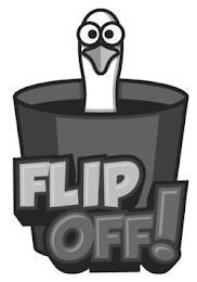 FLIP OFF! trademark
