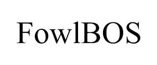FOWLBOS trademark