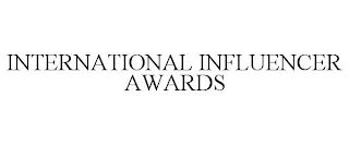 INTERNATIONAL INFLUENCER AWARDS trademark