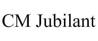 CM JUBILANT trademark