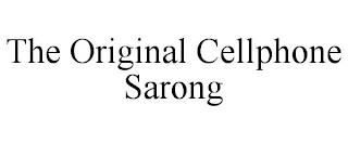 THE ORIGINAL CELLPHONE SARONG trademark
