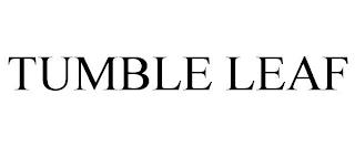 TUMBLE LEAF trademark