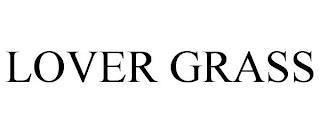 LOVER GRASS trademark