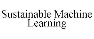 SUSTAINABLE MACHINE LEARNING trademark