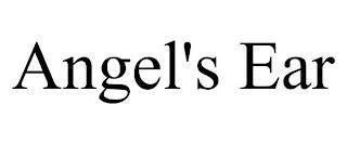 ANGEL'S EAR trademark