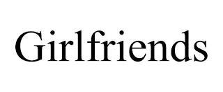GIRLFRIENDS trademark