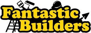 FANTASTIC BUILDERS trademark