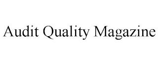 AUDIT QUALITY MAGAZINE trademark