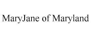 MARYJANE OF MARYLAND trademark