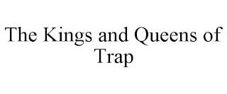 THE KINGS AND QUEENS OF TRAP trademark