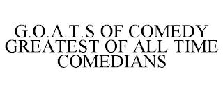 G.O.A.T.S OF COMEDY GREATEST OF ALL TIME COMEDIANS trademark